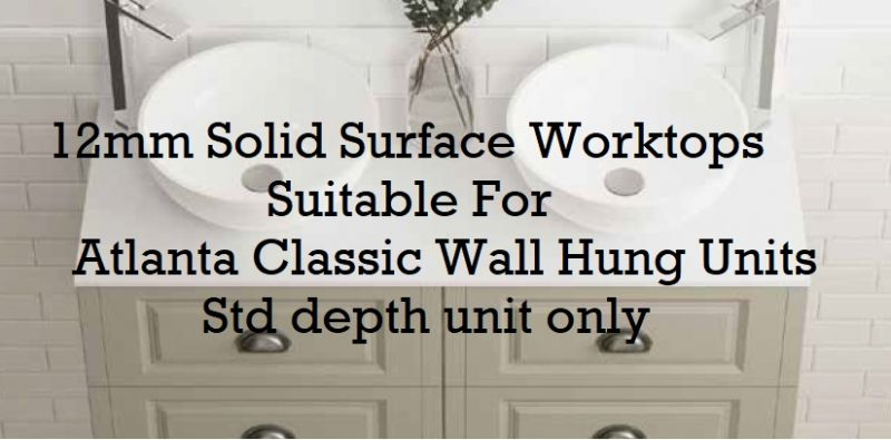 12mm Solid Surface Worktops For Atlanta Classic Wall Hung Std Unit